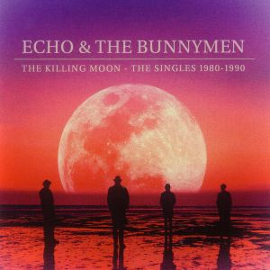 Echo & The Bunnymen - The Killing Moon - The Singles 1980-1990
