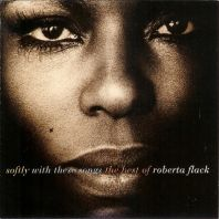 Roberta Flack - Softly With These Songs - The Best of Roberta Flack