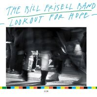 Bill Frisell - Lookout For Hope