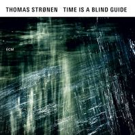 Thomas Stronen - Time is a Blind Guide