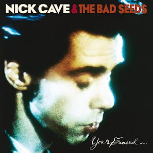 Nick Cave & TBS - Your Funeral...My Trial [VINYL]