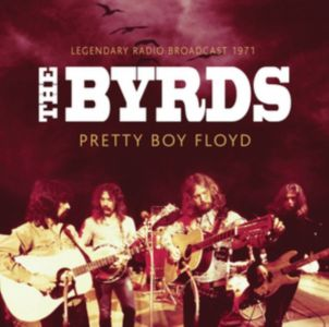 Byrds - PRETTY BOY FLOYD