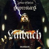 Laibach - JESUS CHRIST SUPERSTARS