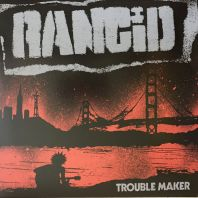Rancid - TROUBLE MAKER Vinyl