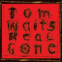 Tom Waits - REAL GONE (Vinyl)