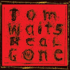 Tom Waits - REAL GONE Vinyl