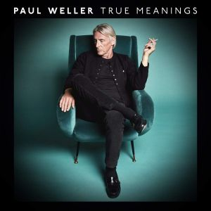 Paul Weller - True Meanings [VINYL]