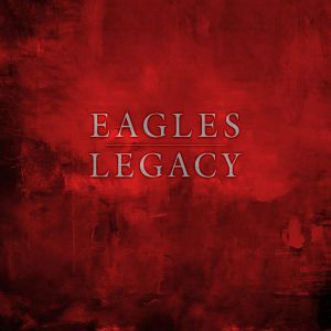 The Eagles - Legacy (Limited 12CD, 1BD, 1DVD+54 page casebound book)
