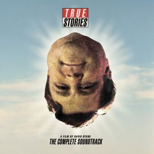 Various Artists - True Stories, A Film By David Byrne: The Complete Soundtrack