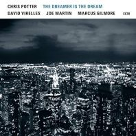 Chris Potter - The Dreamer Is The Dream [VINYL]
