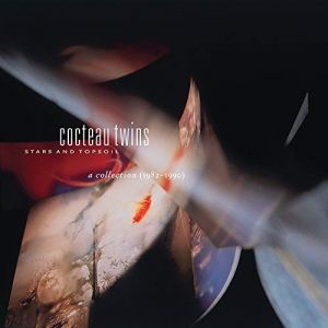 Cocteau Twins - Stars And Topsoil - A Collection 1982-1990