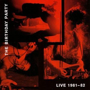 The Birthday Party - Live 1981-82 (Vinyl)