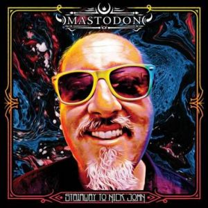 Mastodon - Stairway to Nick John (Black vinyl single for RSD 2019.)