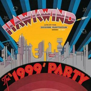 Hawkwind - The 1999 Party - Live at the Chicago Auditorium (Rsd 2019)