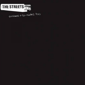 The Streets - Remixes & B Sides Too (RSD 2019)