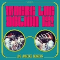 Various Artists - Where the Action Is!Los Angeles Nuggets Highlights (Rsd 2019)