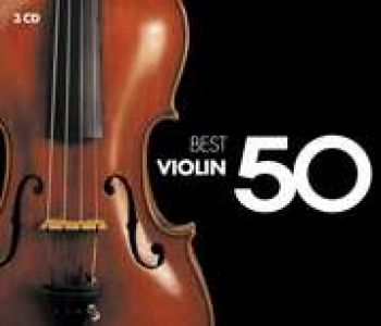Various Artists - 50 Best Violin