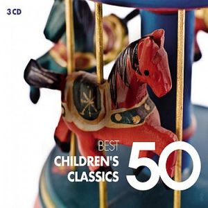 Various Artists - 50 Best Children's Classics