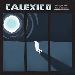 Calexico - EDGE OF THE SUN (Vinyl)