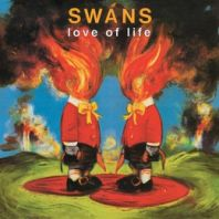 Swans - Love of Life (Vinyl)