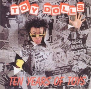 The Toy Dolls - Ten Years Of Toys