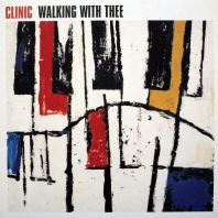 Clinic - Walking With Thee (Vinyl)