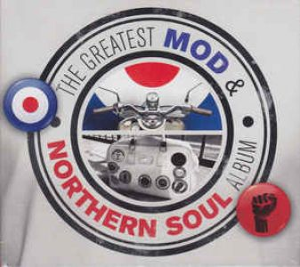 Various Artists - The Greatest Mod and Northern Soul Album