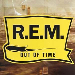 R.E.M. - Out Of Time (Remastered) [VINYL]