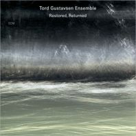 Tord Gustavsen - Restored, Returned