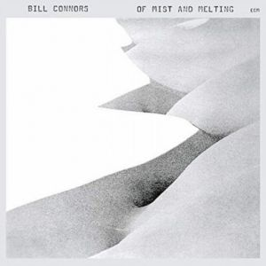 Bill Connors - Of Mist And Melting