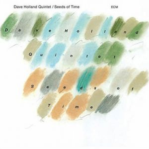 Dave Holland - Seeds Of Time