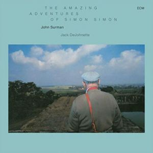 John Surman - The Amazing Adventures Of Simon Simon