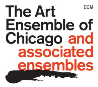 The Art Ensemble Of Chicago - The Art Ensemble Of Chicago And Associated Ensembles