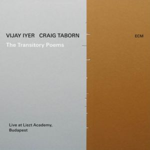 Vijay Iyer / Craig Taborn - The Transitory Poems