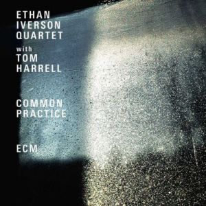 Ethan Iverson Quartet w/Tom Harrell: - Common Practice