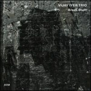 Vijay Iyer trio - Break Stuff