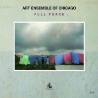 Art Ensemble of Chicago - Full Force/Touchstones