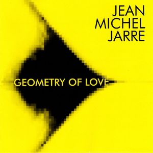 Jarre, Jean Michel - Geometry Of Love