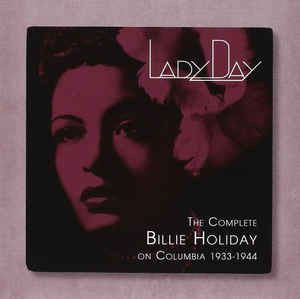 Billie Holiday - Lady Day: The Complete Billie Holiday On Columbia - 1933-1944