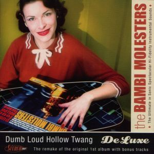 Bambi Molesters - Dumb Loud Hollow Twang