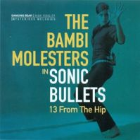 Bambi Molesters - Sonic bullets - 13 from the hip (HR/YU)