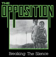 The Opposition - Breaking the Silence (Vinyl)