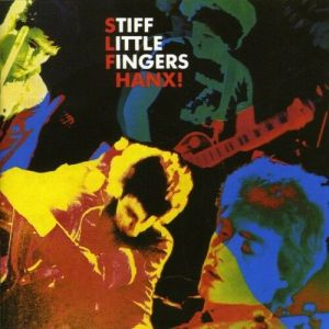 Stiff Little Fingers - Hanx!