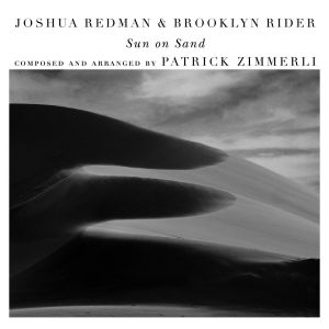 Joshua Redman & Brooklyn Rider - Sun on Sand (with Scott Colley & Satoshi Takeishi)