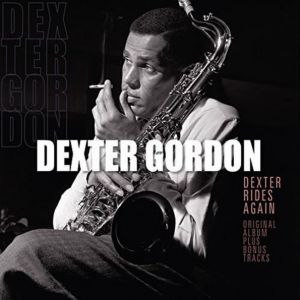 Dexter Gordon - Dexter Rides Again Plus Bonus Tracks (Vinyl)