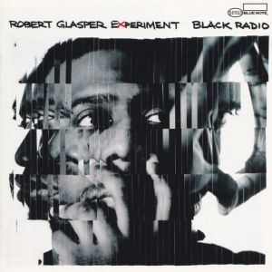 Robert Glasper Experiment - Black Radio (Vinyl)