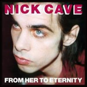 Nick Cave & TBS - From Her To Eternity (2009 Remastered Version) [Explicit]
