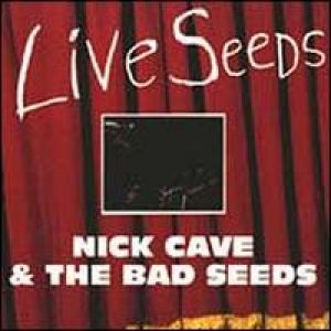 Nick Cave & TBS - Live Seeds [Explicit]