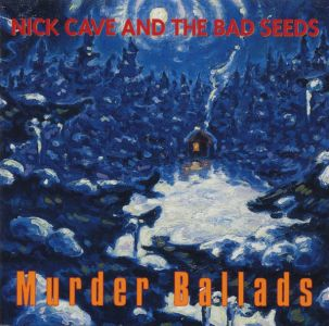 Nick Cave & TBS - Murder Ballads (2011 Remastered Version) [Explicit]
