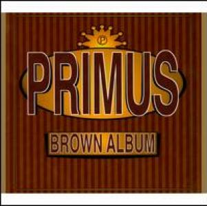 Primus - Brown Album